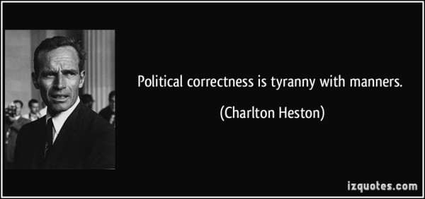 political-correctness-is-tyranny-with-manners-charlton-heston