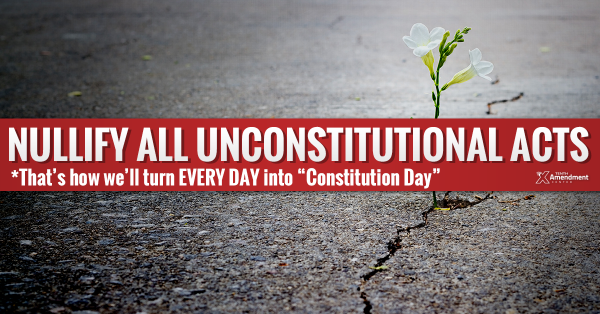 constitution-day-nullify-all-unconstitutional-acts